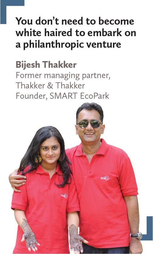 Bijesh Thakker Former managing partner, Thakker & Thakker Founder, SMART EcoPark