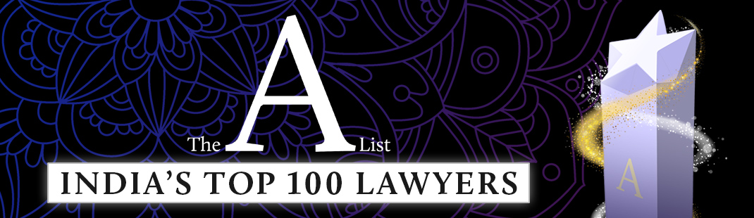 India's Top 100 Lawyers - The A List 2018 | India Business Law Journal