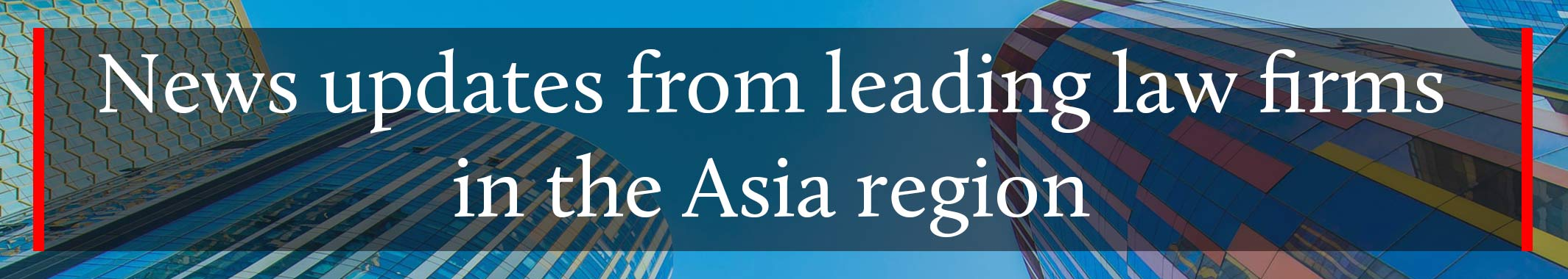 Legal News in Asia Region