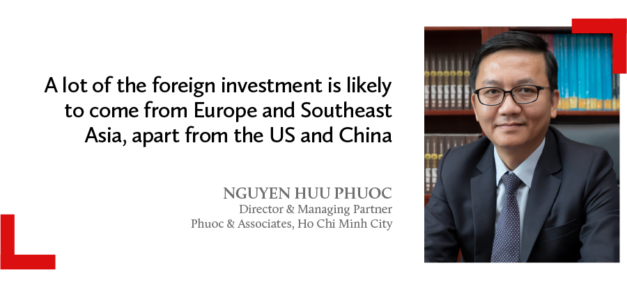 Nguyen Huu Phuoc, Director & Managing Partner from Phuoc & Associates, Ho Chi Minh City in Vietnam predicts foreign investment from Europe and Southeast Asia is likely to come in Vietnam.
