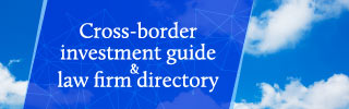 Cross-border investment guide & law firm directory